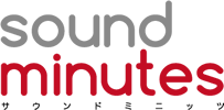 sound minutes [ サウンド・ミニッツ ]